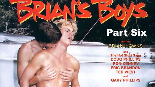 Brian's Boys Part Six